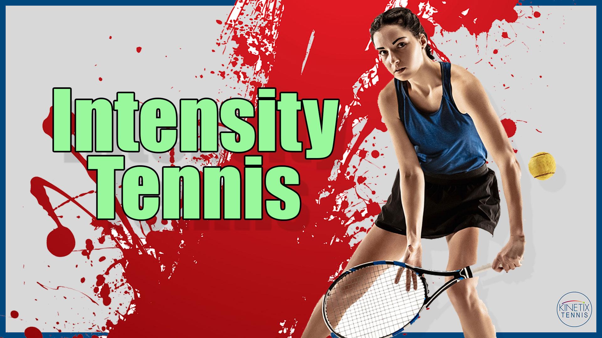 Intensity Tennis